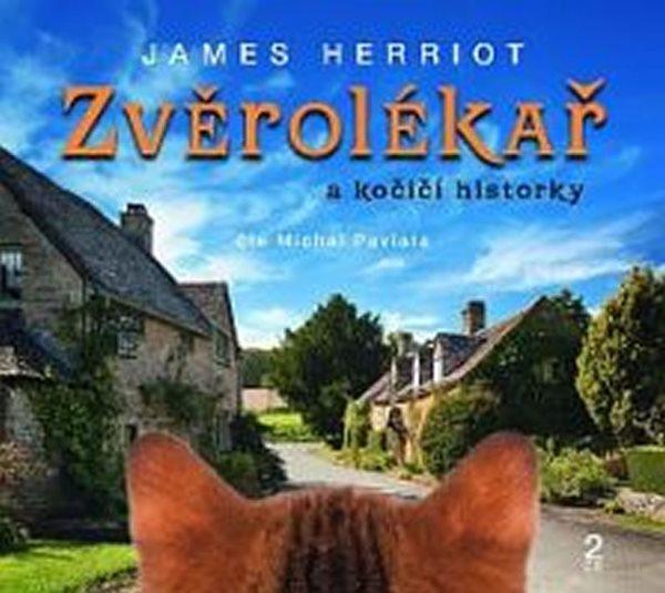 Zvěrolékař a kočičí historky - CD (Čte Michal Pavlata) - Herriot James