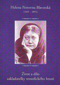 Helena Petrovna Blavatská - Život a dílo zakladatelky teosofického hnutí
