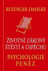 Psychologie peněz - Životní zákony štěstí a úspěchu