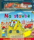 Na stavbě - Magnetická knížka s hrací deskou