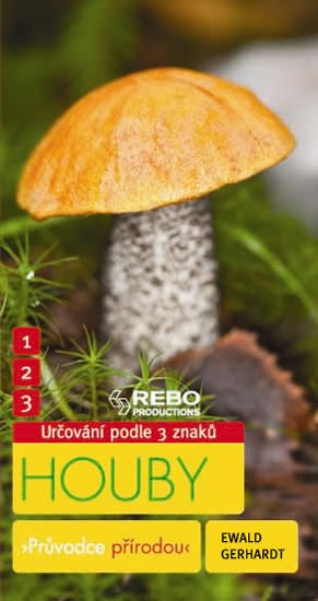 Houby - Průvodce přírodou - 3 znaky - Gerhardt Ewald