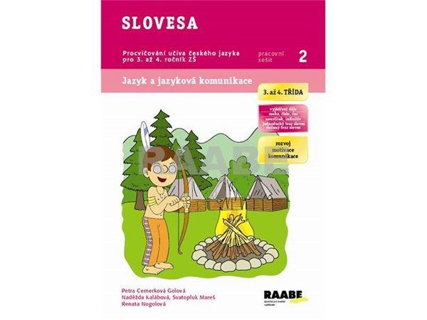 Slovesa - Pracovní sešit 2 - Cemerková Golová Petra a kolektiv - A4