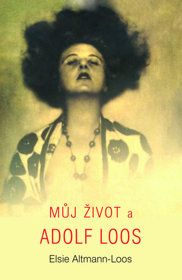 Můj život a Adolf Loos - Altmann-Loos, Elsie