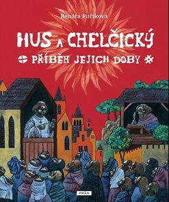Hus a Chelčický – Příběh jejich doby