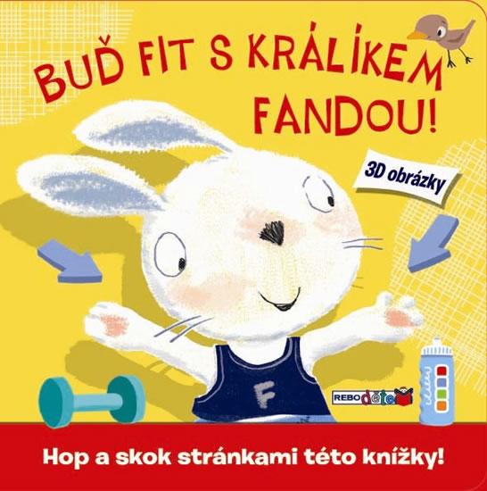 Buď fit s králíkem Fandou! - 3D obrázky - neuveden - 21x21 cm