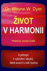 Život v harmonii - 9 principů k vytvoření návyků, které souzní s vaší touhou