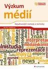 Výzkum médií - Nejužívanější metody a techniky