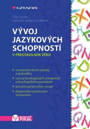 Vývoj jazykových schopností v předškolním věku - Seidlová Málková Gabriela, Smolík Filip - 14x21 cm