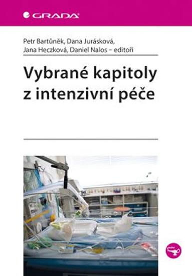 Vybrané kapitoly z intenzivní péče - Bartůněk Petr, Jurásková Dana, Heczková Jana, Nalos Daniel,