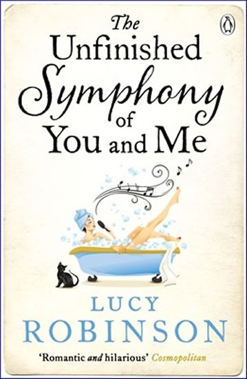 The Unfinished Symphony of You and Me - Robinson Lucy