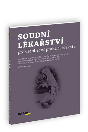 Soudní lékařství pro všeobecné praktické lékaře - Dvořáček Igor a kolektiv - 15x21 cm