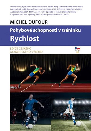 Pohybové schopnosti v tréninku - Rychlost - Dufour Michel
