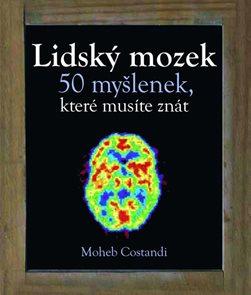 Lidský mozek - 50 myšlenek, které musíte znát