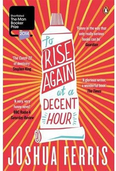 To Rise Again at Decent Hour - Ferris Joshua