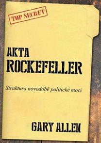 Akta Rockefeller - Strukturu novodobé politické moci