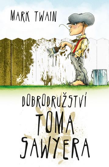 Dobrodružství Toma Sawyera - Twain Mark - 14x21 cm
