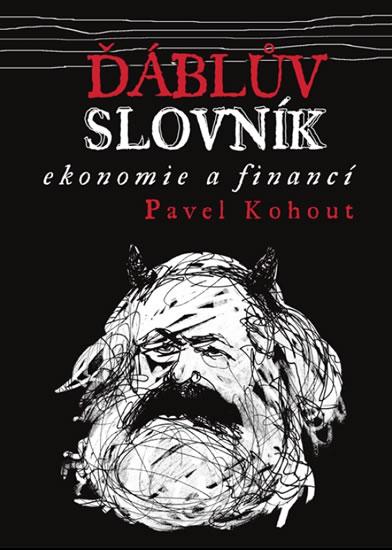 Ďáblův slovník ekonomie a financí - Kohout Pavel