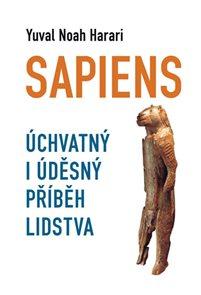 Sapiens - Úchvatný i úděsný příběh lidstva