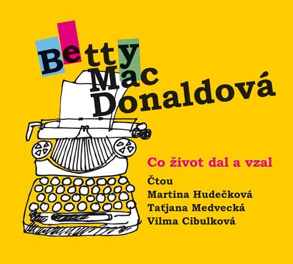 Co život dal a vzal - CDmp3 (Čtou: M. Hudečková, T. Medvecká, V. Cibulková) - MacDonaldová Betty