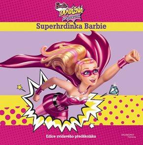 Barbie - Odvážná princezna - Superhrdinka (Edice Zvídavého předškoláka)