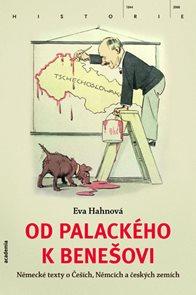 Od Palackého k Benešovi - Německé texty o Češích, Němcích a českých zemích