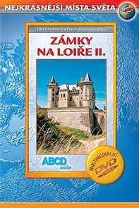Zámky na Loiře II DVD - Nejkrásnější místa světa