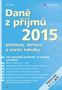 Daně z příjmů 2015 - přehledy, daňové a účetní tabulky