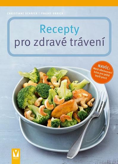 Recepty pro zdravé trávení - Schäfer Christiane, Ubrich Frauke