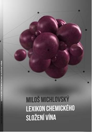 Lexikon chemického složení vína - Michlovský Miloš