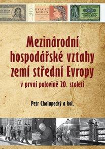 Mezinárodní hospodářské vztahy zemí střední Evropy v první polovině 20. století
