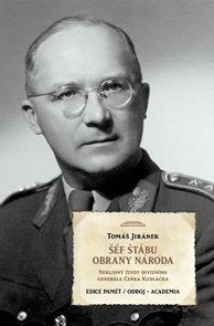 Šéf štábu obrany národa - Neklidný život divizního generála Čeňka Kudláčka