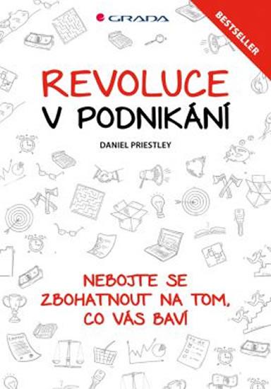 Revoluce v podnikání - Nebojte se zbohatnout na tom, co vás baví - Priestley Daniel - 14x21 cm