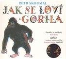 CD Jak se loví gorila