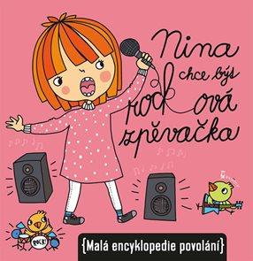 Nina chce být rockovou zpěvačkou (Malá encyklopedie povolání)