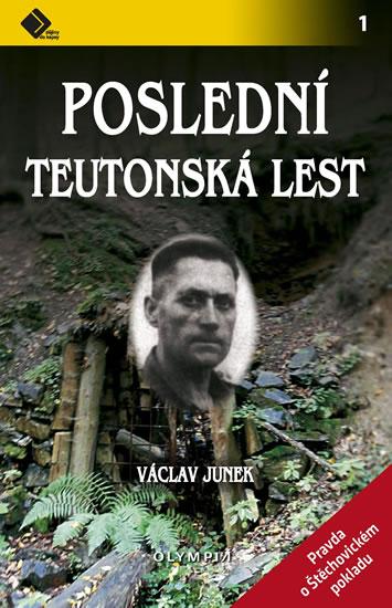 Poslední teutonská lest - Pravda o štěchovickém pokladu - Junek Václav