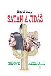 Satan a Jidáš - Supové mexika III.