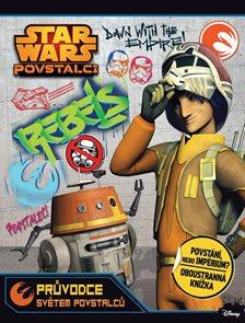 Star Wars - Průvodce světem povstalců a imperia