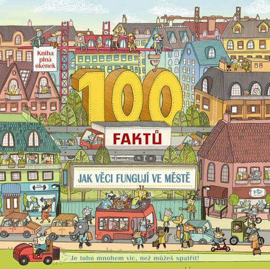 100 faktů - Jak věci fungují ve městě - neuveden