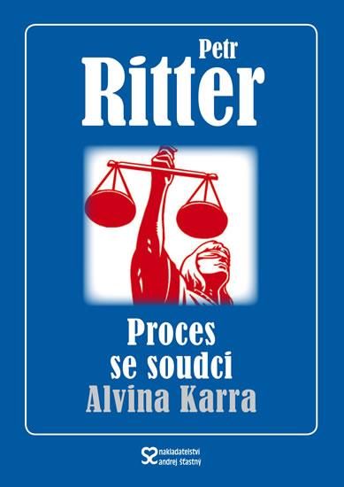 Proces se soudci Alvina Karra - Ritter Petr