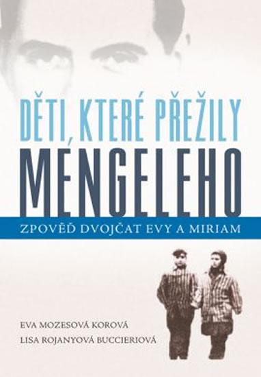 Děti, které přežily Mengeleho - Zpověď dvojčat Evy a Miriam - Mozesová Korová Eva, Rojanyová Buccier