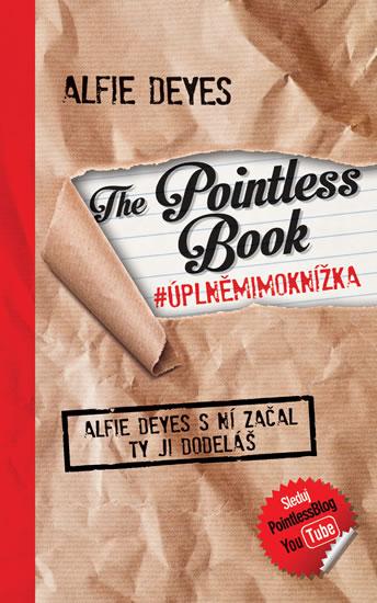 The Pointless Book / Úplně mimo knížka - Alfie Deyes s ní začal, ty ji doděláš - Deyes Alfie