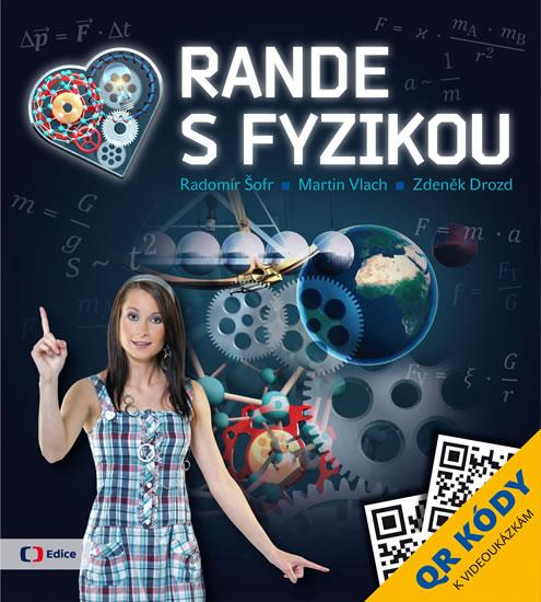 Rande s Fyzikou - Šofr Radomír, Vlach Martin, Drozd Zdeněk - 21x24 cm, Sleva 12%