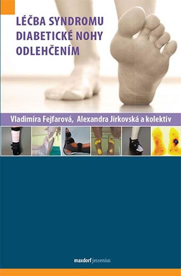 Léčba syndromu diabetické nohy odlehčením - Fejfarová Vladimíra, Jirkovská Alexandra a kolektiv