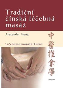 Tradiční čínská léčebná masáž - Učebnice masáže Tuina