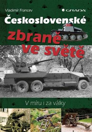 Československé zbraně ve světě - V míru i za války - Francev Vladimír
