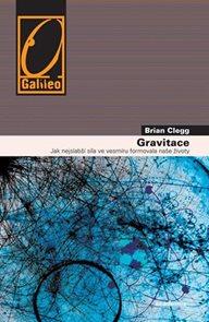 Gravitace - Jak nejslabší síla ve vesmíru formovala naše životy