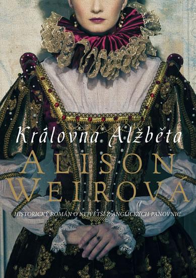 Královna Alžběta - Weirová Alison