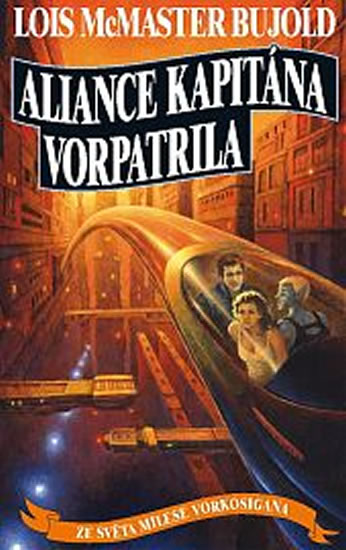 Aliance kapitána Vorpatrila - McMaster Bujold Lois