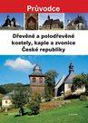 Dřevěné a polodřevěné kostely, kaple a zvonice České republiky