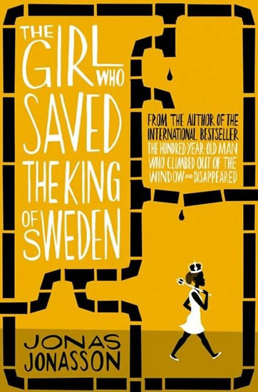The Girl Who saved the King of Sweden - Jonasson Jonas